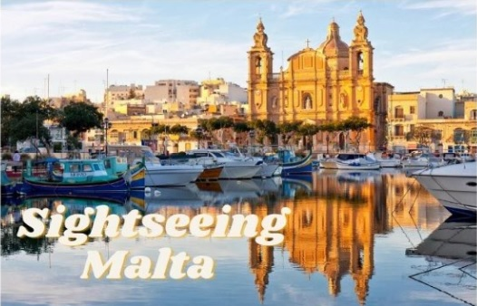 Sightseeing in Malta: 5 Things You Need to Do on Your Next Adventure